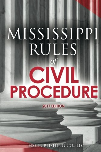 Mississippi Rules Of Civil Procedure >> Buy Mississippi Rules Of Civil Procedure 2017 Edition Book