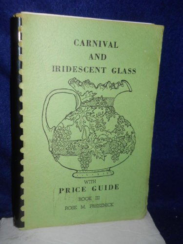 Carnival & Iridescent Glass, with price guide: Book III [3]. SIGNED by (Iridescent Signed)