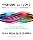 img - for The Energies of Love: Invisible Keys to a Fulfilling Partnership book / textbook / text book