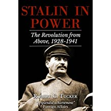 Stalin in Power: The Russian Revolution from Above, 1928–1941 (Tucker's Biography of Stalin Book 2)
