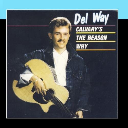 Calvary's The Reason Why