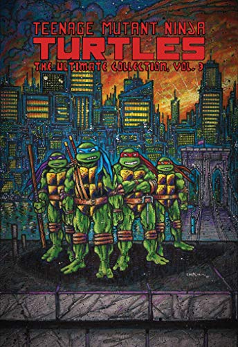Teenage Mutant Ninja Turtles: The Ultimate Collection, Vol. 3 (TMNT Ultimate Collection) (Teenage Mutant Ninja Turtles Black And White Comic)