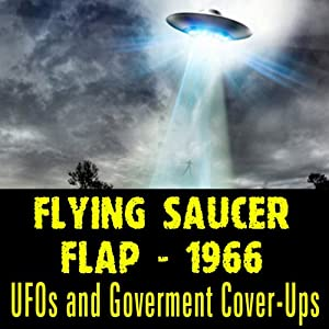 The Flying Saucer Flap of 1966: UFOs and Goverment Cover-Ups Radio/TV Program
