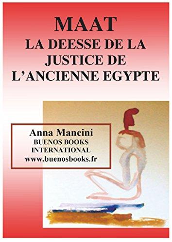 Maat, La Déesse de la Justice de L'Ancienne Egypte (French Edition)