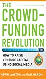 Image of The Crowdfunding Revolution:  How to Raise Venture Capital Using Social Media