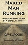 Naked Man Running: 100 IDEAS that work in a small