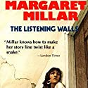 The Listening Walls Audiobook by Margaret Millar Narrated by Kirby Heyborne