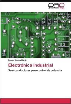 Electrónica industrial: Semiconductores para control de potencia