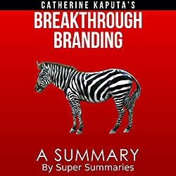 A Summary of Catherine Kaputa's Breakthrough Branding