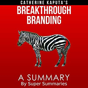A Summary of Catherine Kaputa's Breakthrough Branding Hörbuch