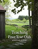 Teaching Four-Year-Olds: A Personal Journey, Carol B. Hillman, 0942702530