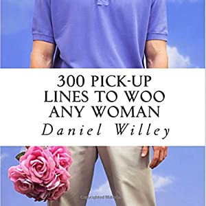300 Pick-Up Lines to Woo Any Woman Audiobook
