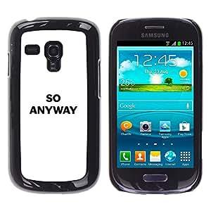 TECHCASE**Cubierta de la caja de protección la piel dura para el ** Samsung Galaxy S3 MINI NOT REGULAR! I8190 I8190N ** So Anyway Funny Text White Confrontational