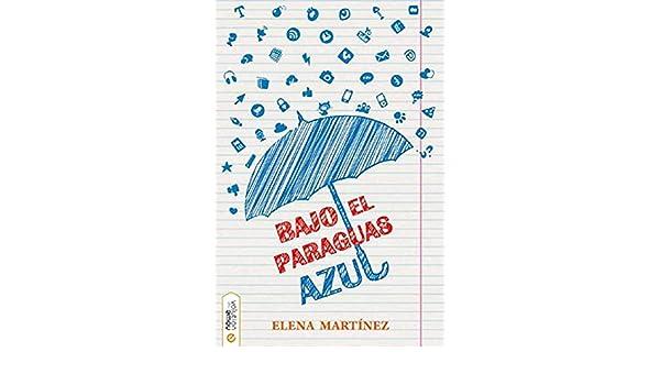 Bajo el paraguas azul: Elena Martínez Blanco: 9788494386688 ...