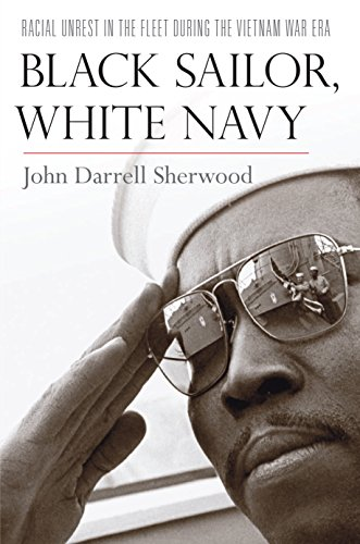 Black Sailor, White Navy: Racial Unrest in the Fleet during the Vietnam War Era by Brand: NYU Press