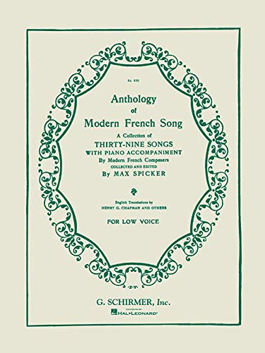 Anthology Of Modern French Song 39 Songs Low Voice Hal Leonard Corp Spicker Max 9781423462194 Books Amazon Ca