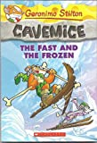 Cavemice: The Fast and the Frozen (Geronimo Cavemice)