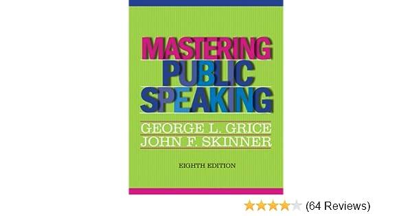 Amazon mastering public speaking 8th edition 9780205029396 amazon mastering public speaking 8th edition 9780205029396 george l grice john f skinner books fandeluxe Gallery