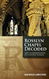 Image of Rosslyn Chapel Decoded: New Interpretations of a Gothic Enigma