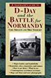 D-Day And The Battle For Normandy (A TRAVELLER'S GUIDE TO)