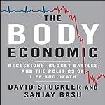 The Body Economic: Why Austerity Kills | David Stuckler,Sanjay Basu