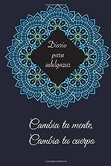 Diario para adelgazar: Adelgaza y mejora tu estado emocional, mental y físico (Spanish Edition) Paperback