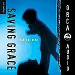 Saving Grace: Orca Soundings | Darlene Ryan