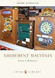 img - for Amusement Machines (Shire Library) book / textbook / text book