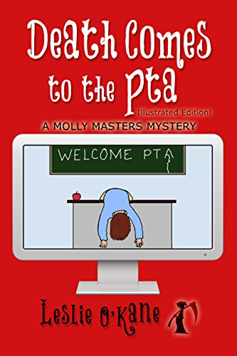 Death Comes to the PTA (Book 7 Molly Masters Mysteries): Illustrated Edition!