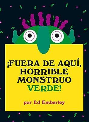 Fuera de aquí, horrible monstruo verde!: Un clásico de la ...