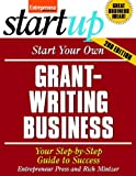 Start Your Own Grant Writing Business, Entrepreneur Press and Mintzer, Rich, 159918446X