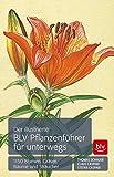 Der illustrierte BLV Pflanzenführer für unterwegs: 1150 Blumen, Gräser, Bäume und Sträucher