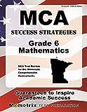 MCA Success Strategies Grade 6 Mathematics Study Guide: MCA Test Review for the Minnesota Comprehensive Assessments (Mometrix Test Preparation)