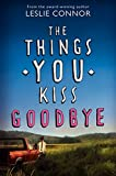 img - for The Things You Kiss Goodbye book / textbook / text book