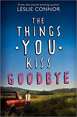 download the things you kiss goodbye by leslie connor