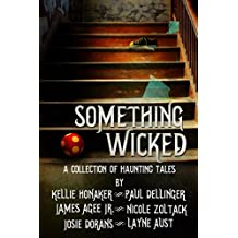 Something Wicked (A Collection of Haunting Tales)