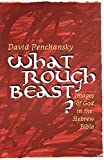 What Rough Beast?: Images of God in the Hebrew Bible