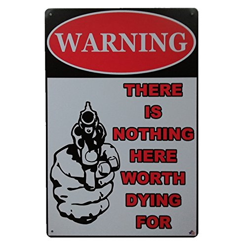 AiYahoo Warning Signs with There is Nothing Here Worth Dying for Retro Vintage Bar Metal Sign 12x8 Inches (warning (Here Metal)