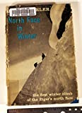 img - for North Face in Winter: The First Winter Climb of the Eiger's North Face March 1961 book / textbook / text book