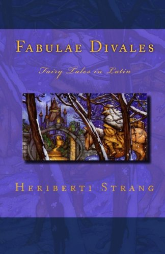 Fabulae Divales: Fairy Tales in Latin (Latin Edition)