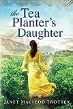 The Tea Planter's Daughter (The India Tea Series)