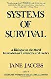 img - for Systems of Survival: A Dialogue on the Moral Foundations of Commerce and Politics by Jane Jacobs (1994-01-13) book / textbook / text book