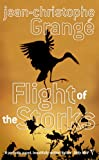 Flight of the Storks, Jean-Christophe Grange, 0099448998