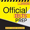 Official IELTS Prep Audiobook by Official Test Prep Content Team Narrated by Danielle Fornes, Frank Monroe