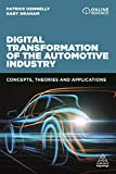 Digital Transformation of the Automotive Industry: Concepts, Theories and Applications