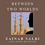 Between Two Worlds: Growing Up in the Shadow of Saddam | Zainab Salbi,Laurie Becklund