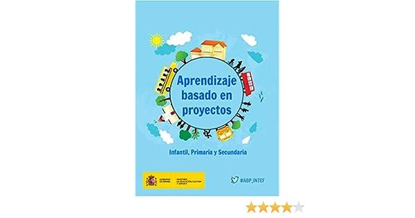 Aprendizaje basado en proyectos. Infantil, Primaria y Secundaria ...