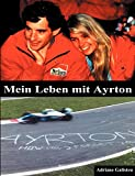 Mein Leben mit Ayrton (German Edition)