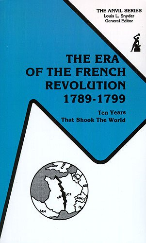 The Era of the French Revolution, 1789-1799: Ten Years That Shook the World (The Anvil series) by Krieger Publishing Company