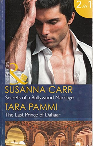Secrets of a Bollywood Marriage: Secrets of a Bollywood Marriage / The Last Prince of Dahaar (Mills & Boon Modern) (Secrets Of A Bollywood Marriage)